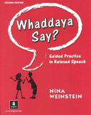 Whaddaya Say?: Guided Practice in Relaxed Speech