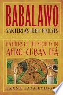 Babalawo  Santeria s High Priests