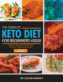 The Complete Keto Diet For Beginners 2020