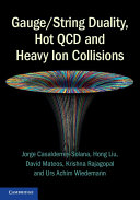 Gauge String Duality  Hot QCD and Heavy Ion Collisions Plasma For Researchers In String Theory And