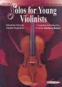 Solos for Young Violinists, Vol 4: Selections from the Student Repertoire Works Ranging From Elementary To Advanced Levels