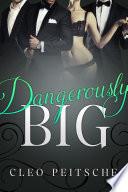 Dangerously Big  BDSM office menage romantic suspense