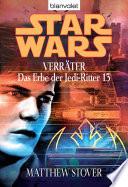 Star Wars  Das Erbe der Jedi Ritter 13  Verr  ter