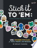 Stick it to  Em  Playful Stickers to Color   Create