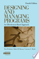 Designing and Managing Programs  An Effectiveness Based Approach