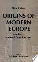 Origins of Modern Europe  Medieval National Consciousness