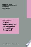 Politische Orientierungen und Verhaltensweisen im vereinigten Deutschland