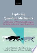 Exploring Quantum Mechanics