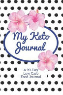 My Keto Journal 90 Day Low Carb Food Tracker Journal And Exercise Tracker Notebook With A Weekly Meal Planner
