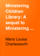 Ministering Children Library: A sequel to Ministering children