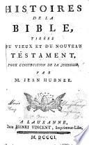Histoires de la Bible, tirées du Vieux et du Nouveau Testament
