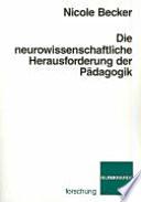 Die neurowissenschaftliche Herausforderung der Pädagogik