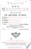 Trait   des successions divis   en quatre livres par Feu Me Denis Le Brun    Troisi  me edition  augment  e d additions trouv  es dans les manuscrits de l auteur