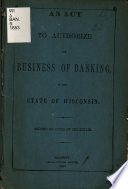 An Act to Authorize the Business of Banking in the State of Wisconsin