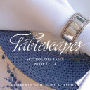 Tablescapes: Setting the Table with Style Socialite High End Event Planner And Consummate Hostess Kimberly