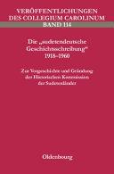 """""""Die"""" """"sudetendeutsche Geschichtsschreibung"""" 1918 - 1960"""