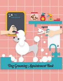 Dog Grooming Appointment Book Pet Hairdresser