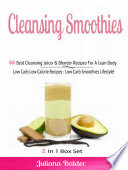 Cleansing Smoothies  68 Best Cleansing Juicer   Blender Recipes