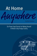 At Home Anywhere   Six Proven Expat Secrets for Making Yourself at Home in Any Foreign Country