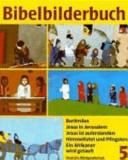 Bibelbilderbuch. 5. Bibelbilderbuch : Bartimäus; Jesus in Jerusalem; Jesus ist auferstanden; Himmelfahrt und Pfingsten; ein Afrikaner wird getauft