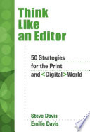 Think Like an Editor  50 Strategies for the Print and Digital World