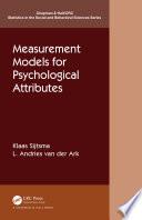 Measurement Models For Psychological Attributes