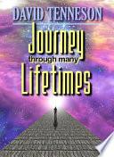 Journey Through Many Lifetimes