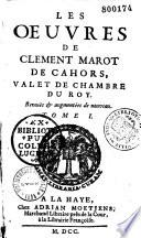 Les Oeuvres de Clément Marot de Cahors...[Livre]
