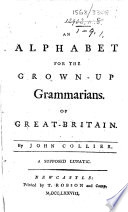 An Alphabet for the Grown up Grammarians of Great Britain