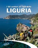 I 50 sentieri pi   belli della Liguria