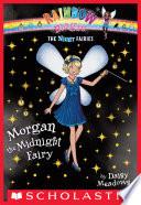 Night Fairies #4: Morgan the Midnight Fairy Fairyland Is In The Dark Rachel And
