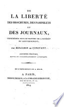 De la liberté des brochures, des pamphlets et des journaux, considérée sous le rapport de l'intérêt du gouvernement