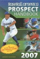 Baseball America Prospect Handbook 2007 Analysis Of The Draft Rankings Of The
