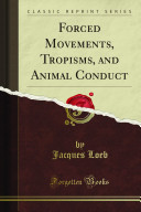 Forced Movements Tropisms And Animal Conduct