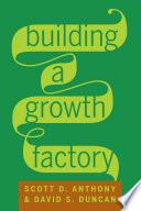 Ebook Building a Growth Factory Epub Scott D. Anthony,David S. Duncan Apps Read Mobile