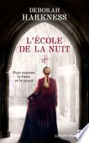 L'Ecole De La Nuit : et le vampire matthew clairmont ont brisé...