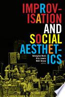 Improvisation and Social Aesthetics
