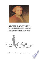 Roger Boscovich The Founder of Modern Science