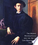 The Medici Michelangelo The Art Of Late Renaissance Florence
