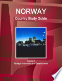 Norway Country Study Guide Volume 1 Strategic Information and Developments