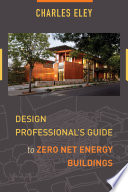 Design Professional s Guide to Zero Net Energy Buildings