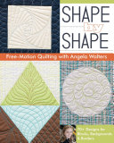 Shape by Shape Free Motion Quilting with Angela Walters