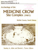 Archeology Of The Medicine Crow Site Complex 39bf2 Buffalo County South Dakota