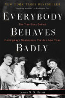 Everybody Behaves Badly : outsize personalities who inspired it, and the...