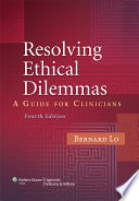 Resolving Ethical Dilemmas : a wide range of ethical...