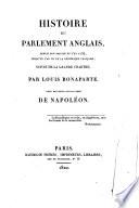Histoire du Parlement anglais  depuis son origine en l an 1234  jusqu en l an VII de la R  publique fran  aise  suivie de la Grande Chartre par Louis Bonaparte  avec des notes autographes de Napol  on