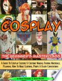 Cosplay The Beginner S Masterclass