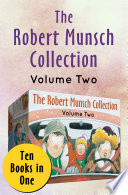 The Robert Munsch Collection Volume Two