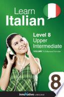 Learn Italian   Level 8  Upper Intermediate  Enhanced Version