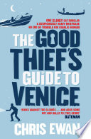 The Good Thief's Guide to Venice Straight But Holing Himself Up In